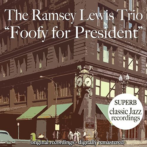 Foofy for President by Ramsey Lewis