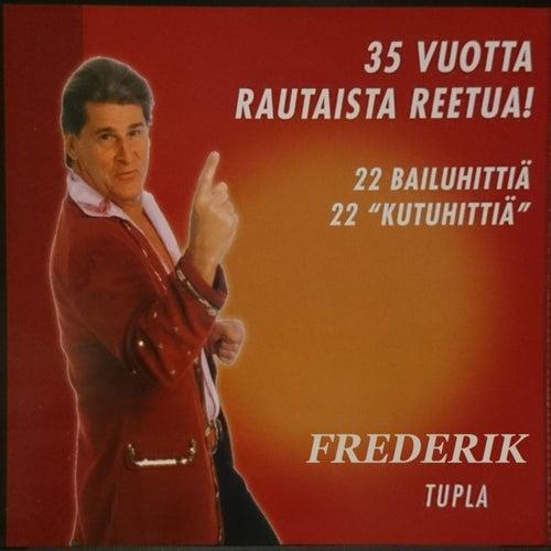 35 Vuotta Rautaista Reetua! de Frederik
