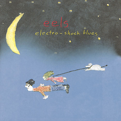 Electro-Shock Blues by Eels