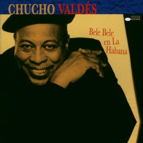 Bele Bele En La Habana von Chucho Valdes