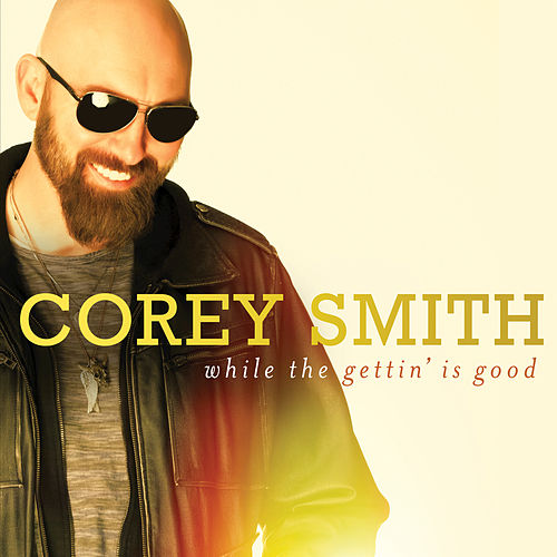 While The Gettin' Is Good de Corey Smith