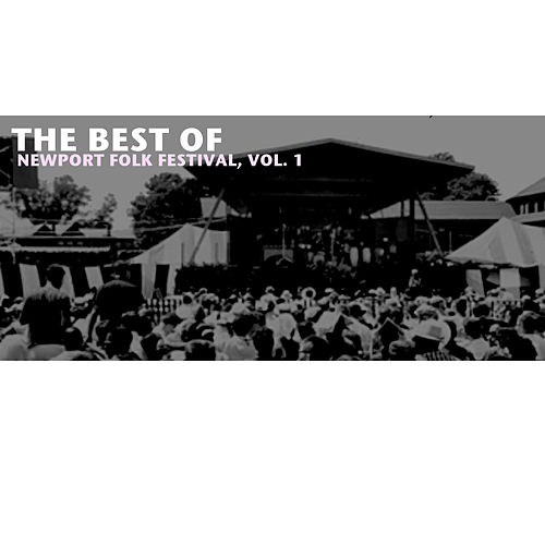The Best of Newport Folk Festival, Vol. 1 de Various Artists
