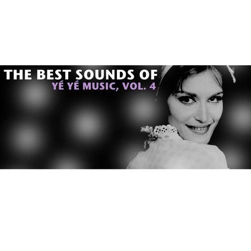 The Best Sounds Of Yé Yé Music, Vol. 4 von Various Artists