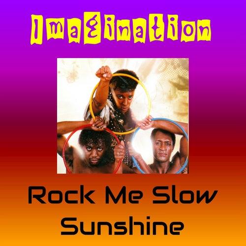 Rock Me Slow von Imagination