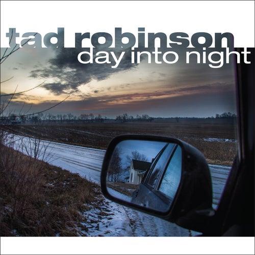 Day into Night de Tad Robinson