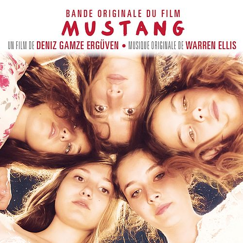 Mustang (Bande originale du film de Deniz Gamze Ergüven) de Various Artists
