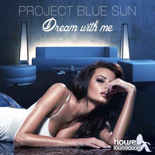 Dream with Me von Project Blue Sun
