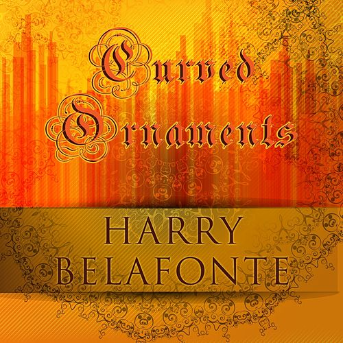 Curved Ornaments de Harry Belafonte
