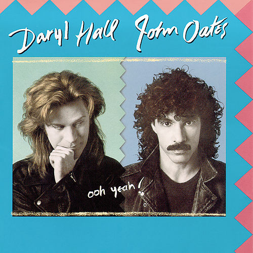 Ooh Yeah! by Daryl Hall & John Oates