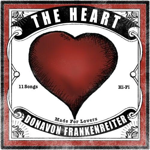 The Heart von Donavon Frankenreiter