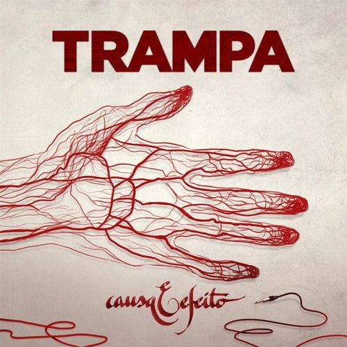 Causa e Efeito by Trampa