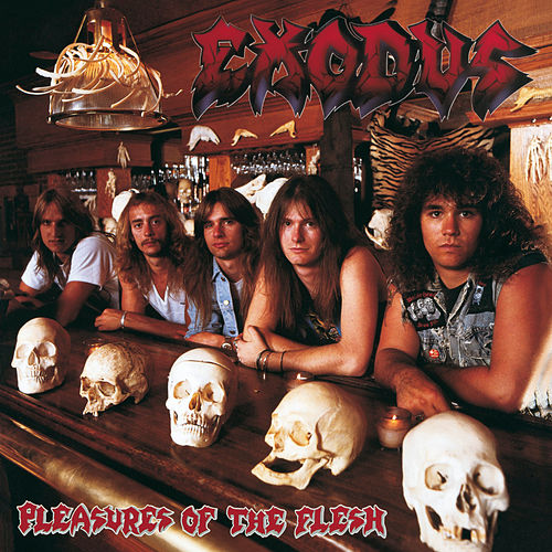 Pleasures of the Flesh von Exodus