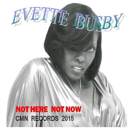 Not Here Not Now by Evette Busby