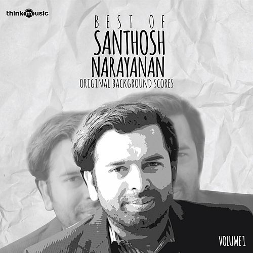Best of Santhosh Narayanan, Vol. 1 (Background Scores) by Santhosh Narayanan
