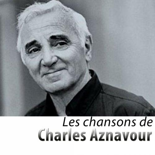 Les chansons de Charles Aznavour (Remasterisé) de Charles Aznavour