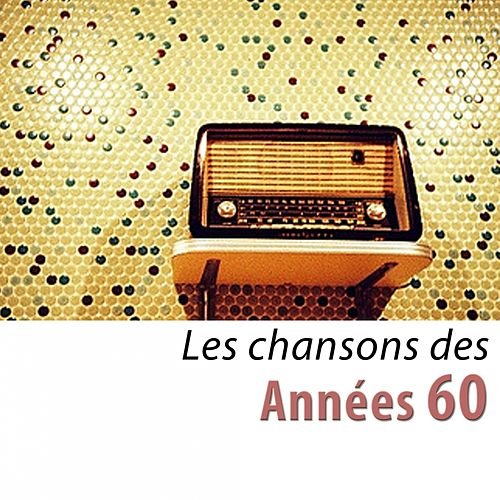 Les chansons des années 60 (100 classiques remasterisés) by Various Artists