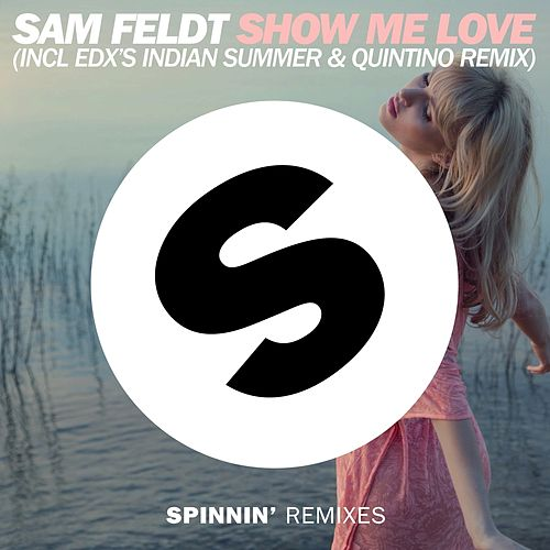 Show Me Love (Remixes) de Sam Feldt