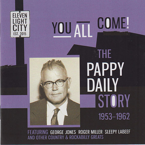 You All Come! The Pappy Daily Story 1953-1962 von Various Artists