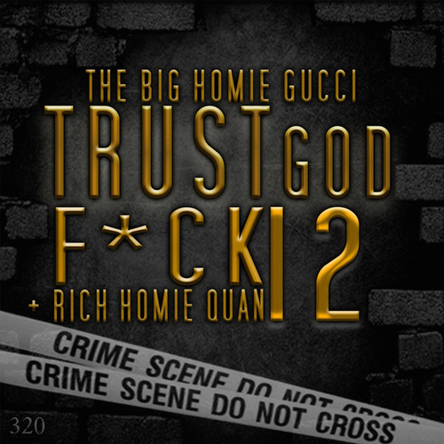 Trust God, F*ck 12 by Gucci Mane