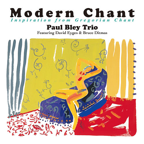 Modern Chant - Inspiration from Gregorian Chant by Paul Bley