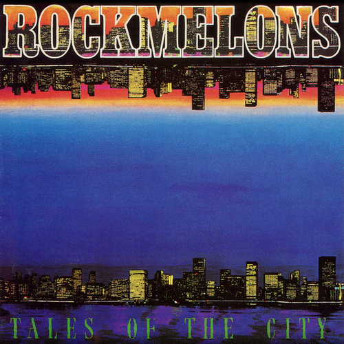 Tales Of The City by The Rockmelons