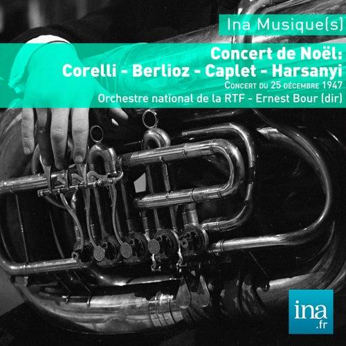 Concert de Noël : Corelli - Berlioz - Caplet - Harsanyi , Orchestre national de la RTF - Ernest Bour (dir) by Various Artists