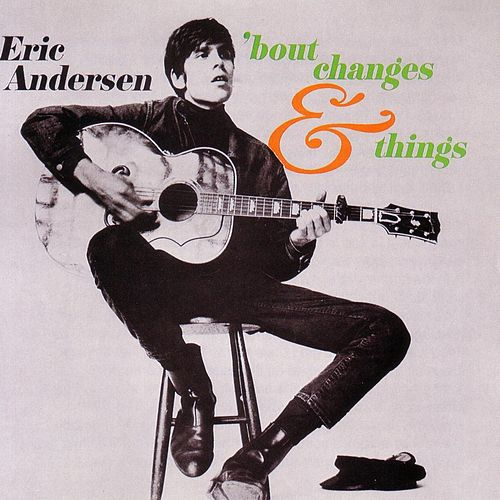 Bout Changes & Things de Eric Andersen