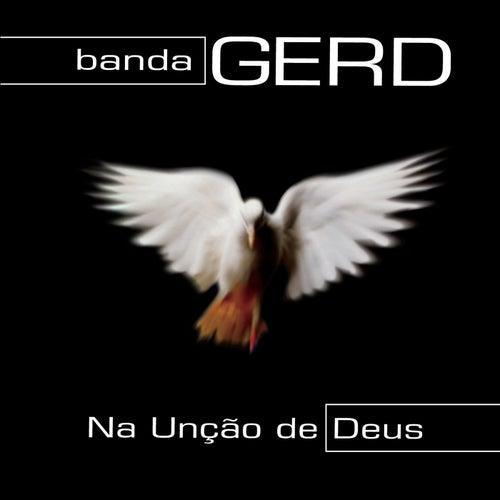 Na Unção de Deus by Banda Gerd