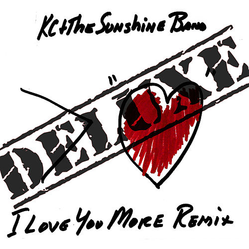 I Love You More Remix: Deluxe de KC & the Sunshine Band