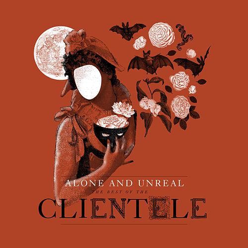 Alone and Unreal: The Best of 'The Clientele' de The Clientele