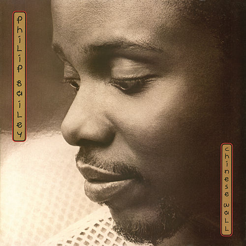 Chinese Wall (Bonus Track Version) by Philip Bailey