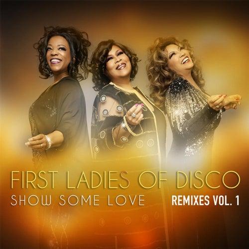 Show Some Love (Remixes), Vol. 1 de First Ladies of Disco