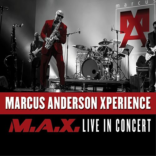 Marcus Anderson Xperience (M.A.X. Live in Concert) de Marcus Anderson