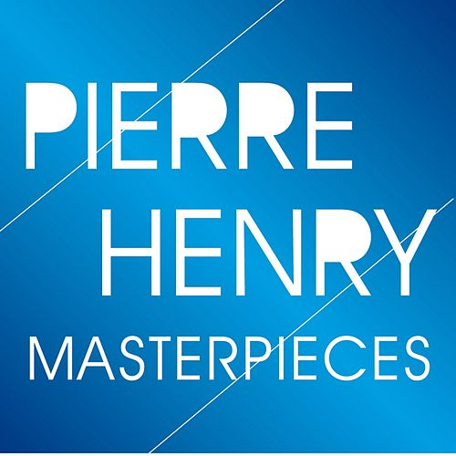 Pierre Henry Masterpieces (Pioneers of Electronic Music) von Pierre Henry