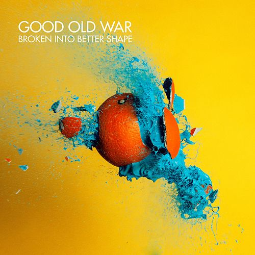 Broken into Better Shape by Good Old War