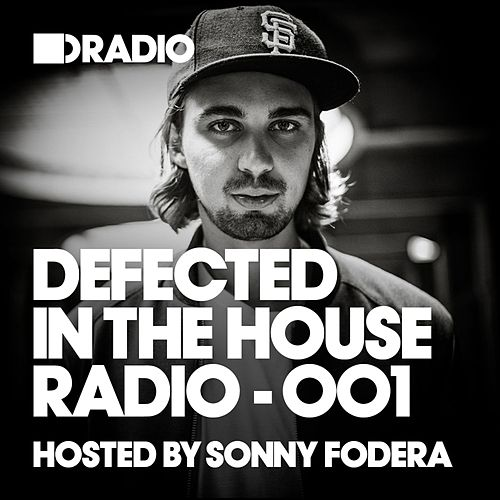 Defected In The House Radio Show: Episode 001 (hosted by Sonny Fodera) de Defected Radio