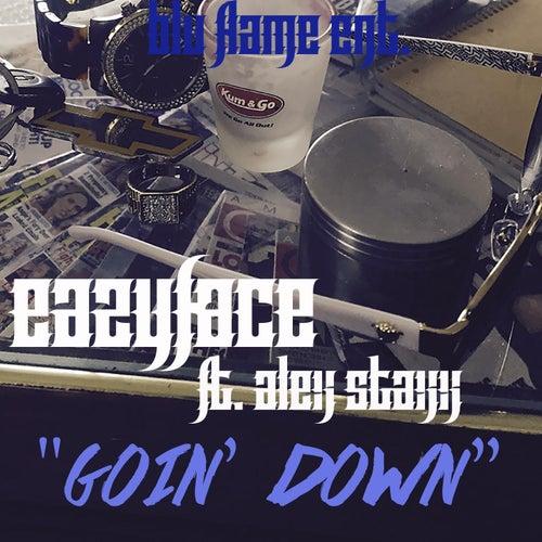 Goin Down (feat. Alex Staxx) by Eazyface