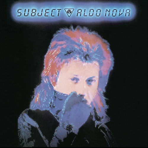 Subject...Aldo Nova by Aldo Nova