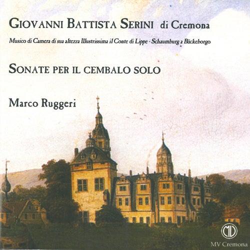 Giovanni Battista Serini di Cremona: Sonate per il cembalo solo by Marco Ruggeri