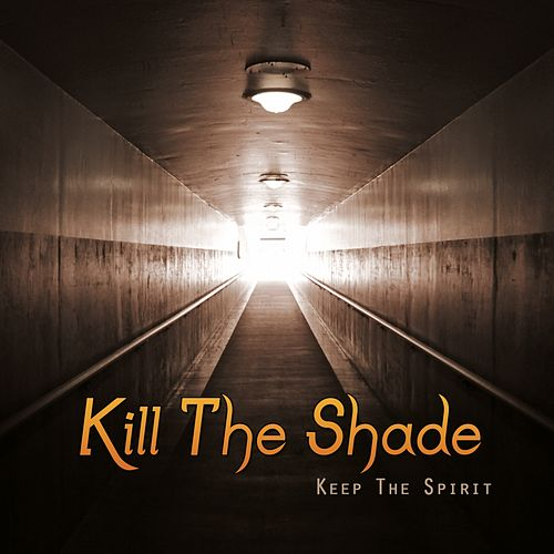 Keep the Spirit de Kill The Shade
