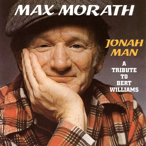 Jonah Man-Tribute To Bert Williams de Max Morath