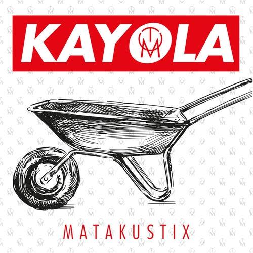 Kayola by Matakustix