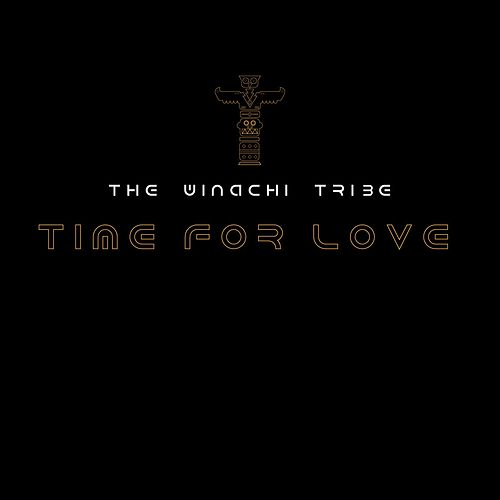 Time for Love by The Winachi Tribe