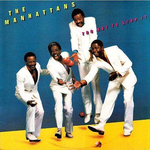 Too Hot to Stop It (Deluxe Edition) de The Manhattans