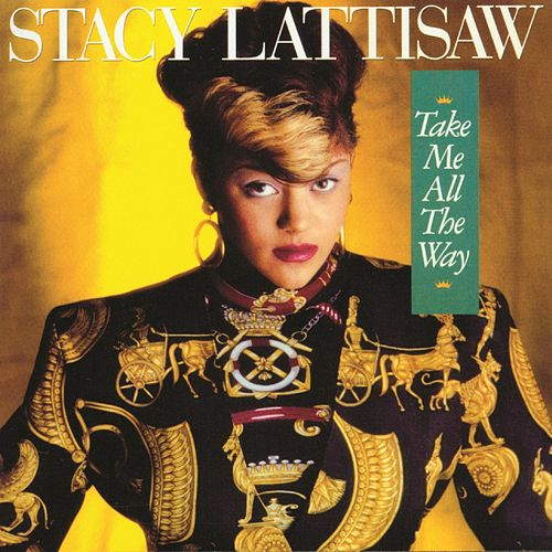 Take Me All the Way (Deluxe Edition) de Stacy Lattisaw