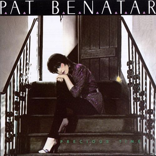Precious Time by Pat Benatar