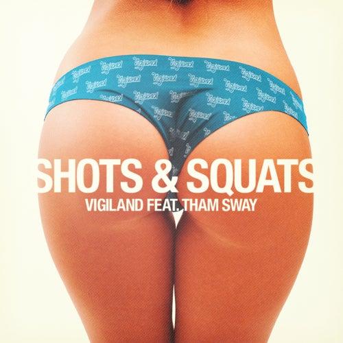 Shots & Squats by Vigiland