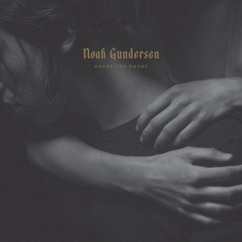 Carry the Ghost (Deluxe Edition) de Noah Gundersen