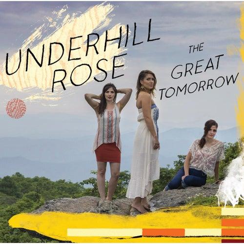 The Great Tomorrow von Underhill Rose