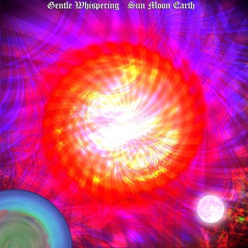 Sun Moon Earth by Gentle Whispering